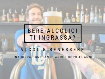 L'ALCOL FA INGRASSARE?